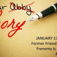 Dear Cory: Former Friend Turned Frenemy is Ruining My Life!