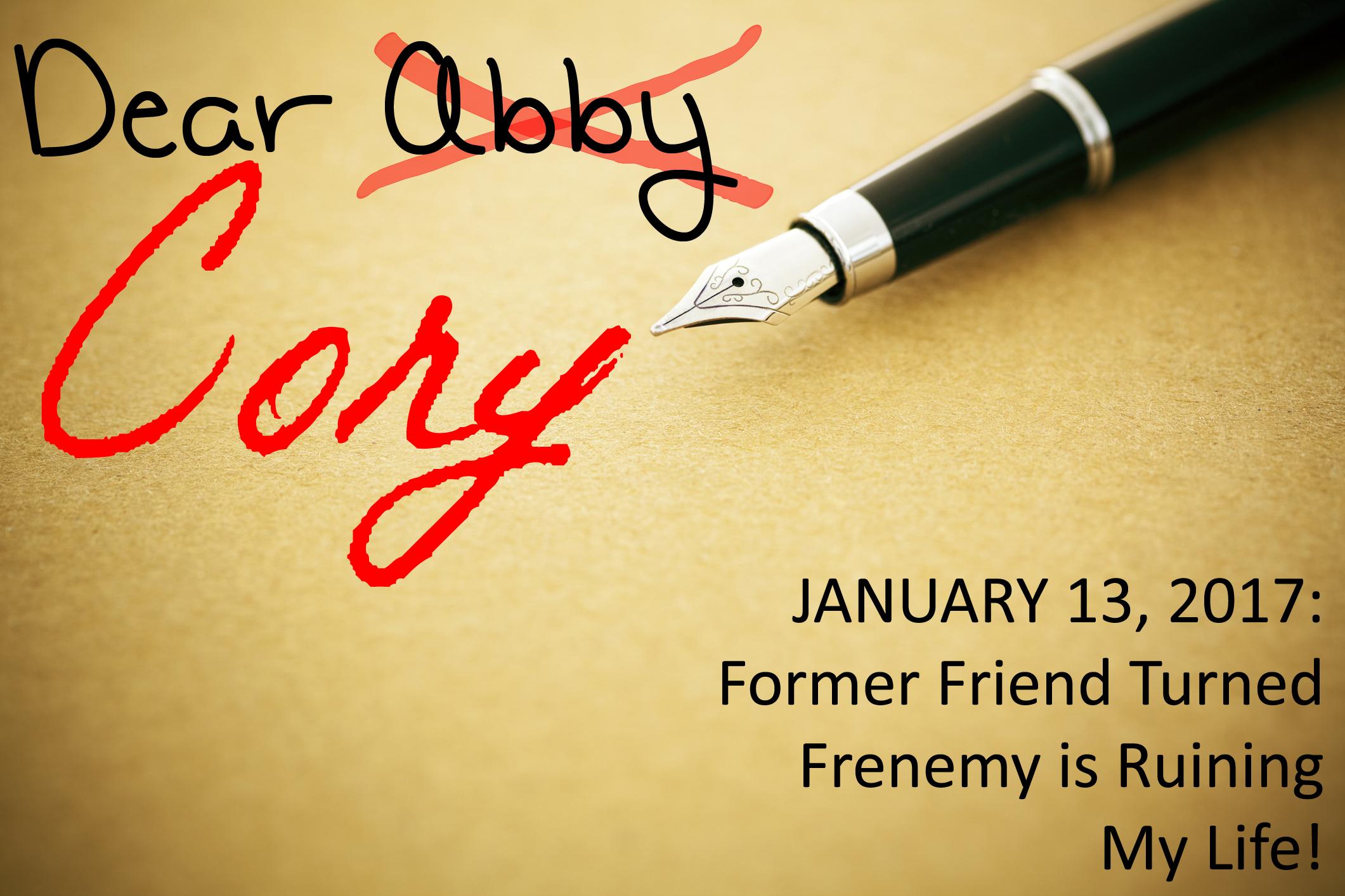 Dear Cory: Former Friend Turned Frenemy is Ruining My Life! - Manifestation Machine
